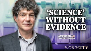 Dr. Bret Weinstein: Censorship of Alternative Hypotheses is Not 'Following the Science'   CLIP  American Thought Leaders