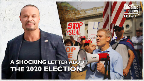 Ep. 1561 A Shocking Letter Surfaces About The 2020 Election - The Dan Bongino Show