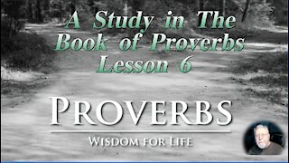 Proverbs, Lesson 6, on Down to Earth But Heavenly Minded Podcast