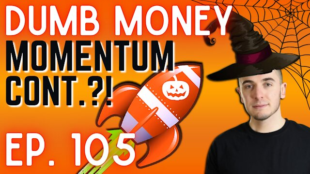 Ep. 105 Gains are back on the menu (Stocks & Crypto) || Dumb Money w/ Matt (Stocks & Crypto) || Dumb Money w/ Matt