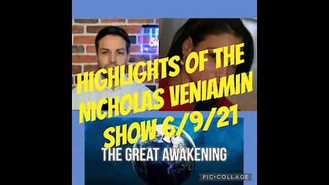 HIGHLIGHTS OF THE NICHOLAS VENIAMIN SHOW 6/9/21