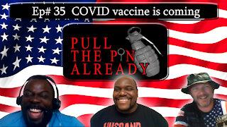 Pull the Pin Already (Episode # 35): COVID Vaccine