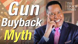 Evidence Shows Gun Buybacks Don't Work   Larry Elder Show