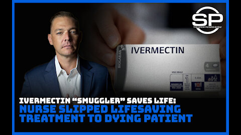 """HERO: Nurse """"Smuggles"""" Ivermectin to Dying Patient, SAVES LIFE!"""