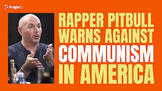 Rapper Pitbull Warns About Communism In America