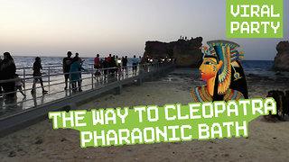The way to Cleopatra Pharaonic Bath