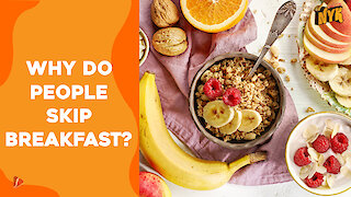 What Are The Common Excuses Do People Give To Skip Breakfast?