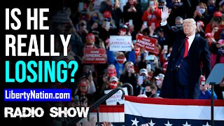 Is Trump Really Losing This Race? - LN Radio Videocast
