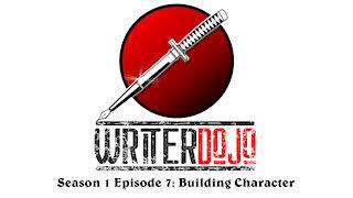 WriterDojo S1 Ep7: Building Character