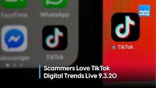 TikTok Scammers Target Teens | Digital Trends Live 9.3.20