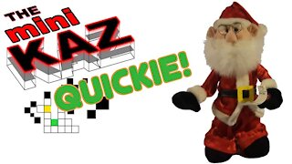 mini Kaz Quickie: Santa Clause is Coming to Town!