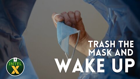 Intel X: 6.25.21: Trash The Mask And WAKE UP