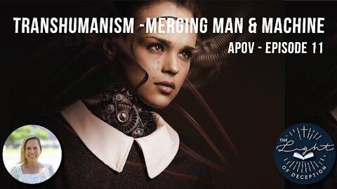 Transhumanism - Merging Man & Machine APOV 11   Danette Lane