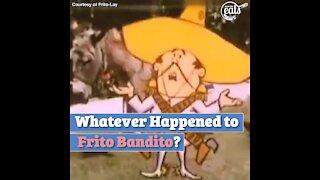 Whatever Happened to Frito Bandito?