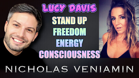 Lucy Davis Encourages Us To Stand Up, Freedom, Energy and Consciousness with Nicholas Veniamin