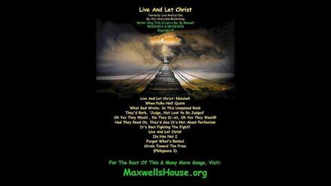 Live and Let Christ bj Billy Jack @ MaxwellsHouse.org
