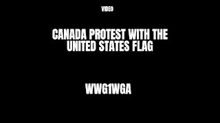 Canada Protest With United States Flag