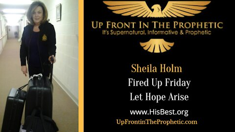 Let Hope Arise ~ Sheila Holm