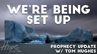 We're Being Set Up   Prophecy Update with Tom Hughes