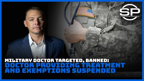 Military Doctor SUSPENDED For Writing Exemptions, Ivermectin Scripts