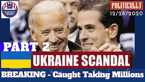 Breaking! Joe Biden Involvement in Ukraine Scandal PART 2 - PROOF - 11/29/2020