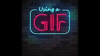 Using a gif [GMG Originals]