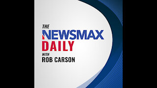 THE NEWSMAX DAILY WITH ROB CARSON LIVE JUNE 18, 2021!