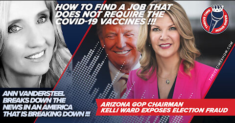How to Find a Job That Doesn't Require the COVID-19 Vaccines + Ann Vandersteel and Kelli Ward