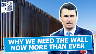 Why We Need The Wall Now More Than Ever