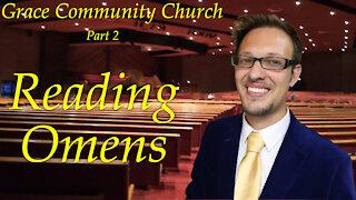 Grace Community Church Part 2 Reading Omens