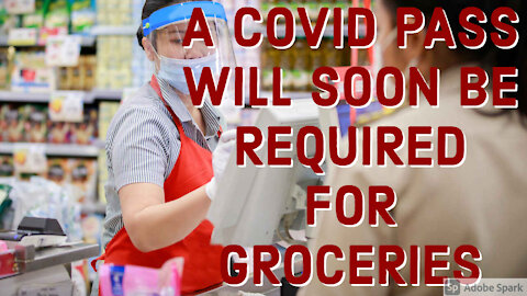 Covid Pass Required For Food At Grocery Stores
