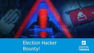 Election Hacker Bounty!