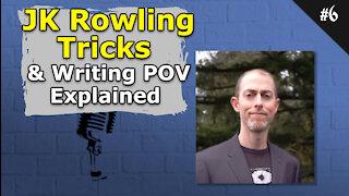 JK Rowling Tricks and Writing POV explained - 006 Brainstorm Podcast