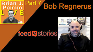 Part 7: Bob Regnerus of Feedstories Interview - Brian's Closing Thoughts