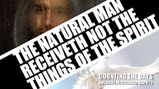 The Natural Man Receiveth Not the Things of the SPIRIT