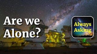 Are we Alone? - AlwaysAsking.com