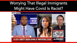 Worrying That Illegal Immigrants Might Have Covid Is Racist?
