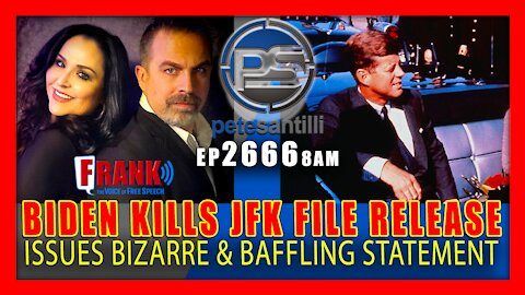 EP 2666-8AM 'Identifiable Harm': Biden Kills JFK File Release, Issues Baffling Statement