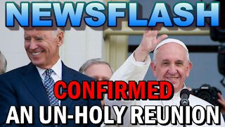 NEWSFLASH: CONFIRMED - An Un-Holy Reunion at the Vatican between Pope Francis and President Biden!