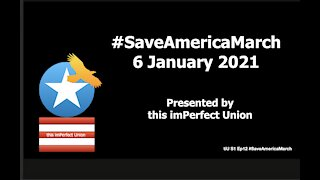 tiU S1 Ep12 #SaveAmericaMarch to the US Capitol on 6 January 2021