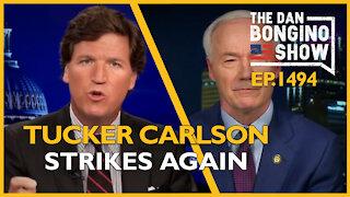 Ep. 1494 Tucker Carlson Strikes Again - The Dan Bongino Show