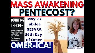 MASS AWAKENING JUBILEE GESARA PENTECOST! MAY 23, 2021 OMER-ICA! 5-11-21