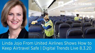 United is Working to Keep Passengers and Crew Safe | Digital Trends Live 8.3.20