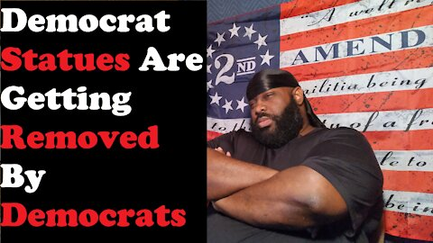 Democrat Statues Are Getting Removed By Democrats