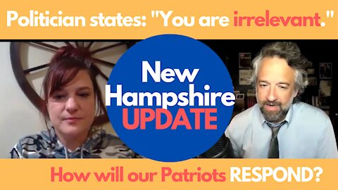 """New Hampshire Politician: """"You are irrelevant."""" Election Audit Update"""