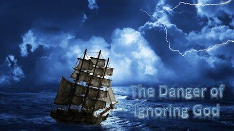 The Danger of Ignoring God