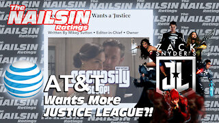 The Nailsin Ratings:AT&T Wants More Justice League?!