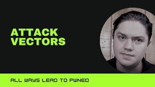 5. Attack Vectors