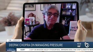 Deepak Chopra on managing the pressure amid the pandemic