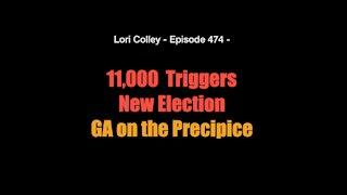 Lori Colley - Episode 474 - 11,000 Triggers New Election - GA on the Precipice